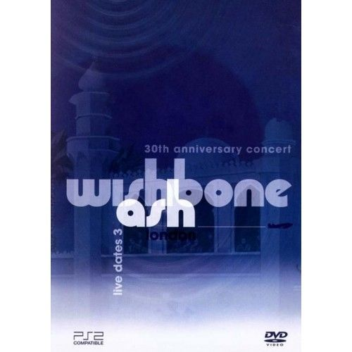 Wishbone Ash - Live Dates - 30th Anniversary Concert