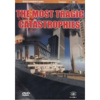 The Most Tragic Catastrophies